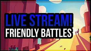 Live Stream! Friendly Battles with Coach Cory! [Brawl ...