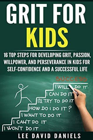 grit  kids  top steps  developing grit passion