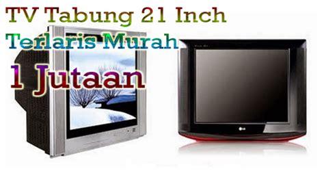 Harga Tv Merk China 21 Inch inilah tv tabung 21 inch terlaris tahun 2017 harga 1