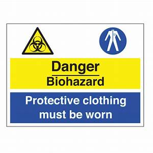 danger biohazard protective clothing must be worn safety With hazard warning labels must include