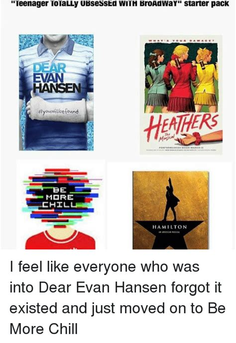 Be More Chill Memes - teenager totally ubsessed with broaawar starter pack evan 4tyouwillbefownd more hil hamilton i