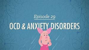 Ocd  U0026 Anxiety Disorders  Crash Course Psychology  29