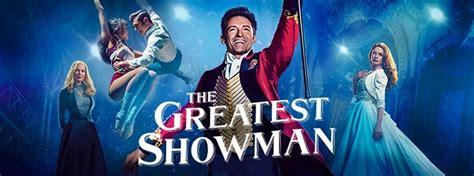 greatest showman forum cinemas