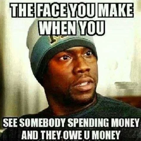 Money Boy Meme - the face you make when you see somebody spending money and they owe you money justpost