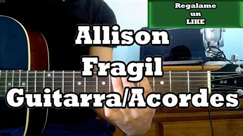 Como Tocar Fragil Allison Guitarra Acustica Tutorial