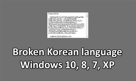 Broken Korean Language Windows 10, 8, 7, Xp