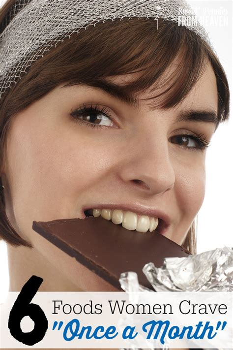 """6 Foods Women Crave """"once A Month"""" Every Month"""