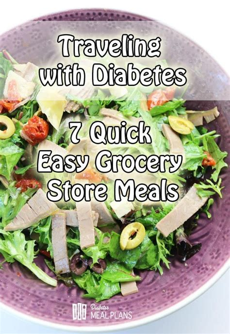 traveling  diabetes  quick easy grocery store meals