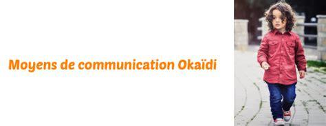 contacter okaïdi en les coordonnées du siège et