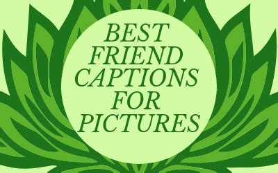 friend captions  pictures  post  instagram