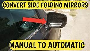 Convert Manual Side Mirrors Into Automatic Folding Mirror