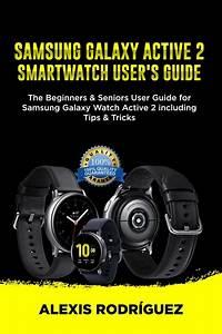 Samsung Galaxy Active 2 Smartwatch User U0026 39 S Guide  The