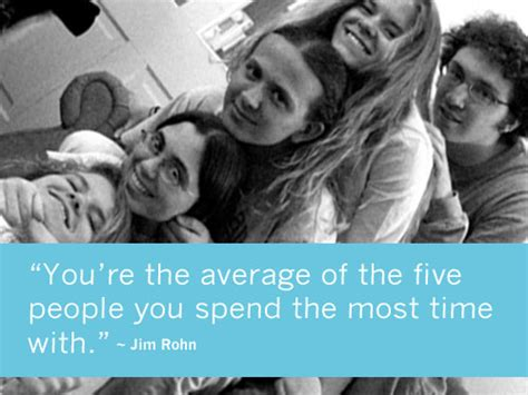 """you're The Average Of The Five People You Spend The Most"