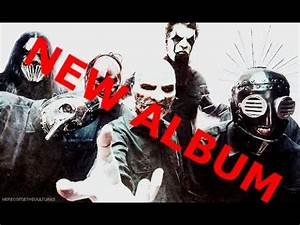 Slipknot- NEW ALBUM 2017 - YouTube