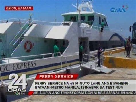 Ferry Boat To Bataan From Manila 2017 by Ferry Service Na 45 Minuto Lang Ang Biyaheng Bataan Metro