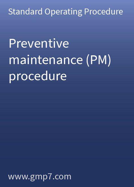 Preventive Maintenance Pm Procedure Gmp Sop Standard