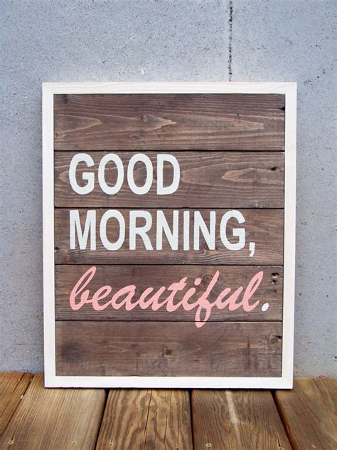 reclaimed wood good morning beautiful hand painted