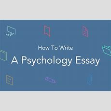 Psychology Essay How To Write, Topics, Examples Essaypro