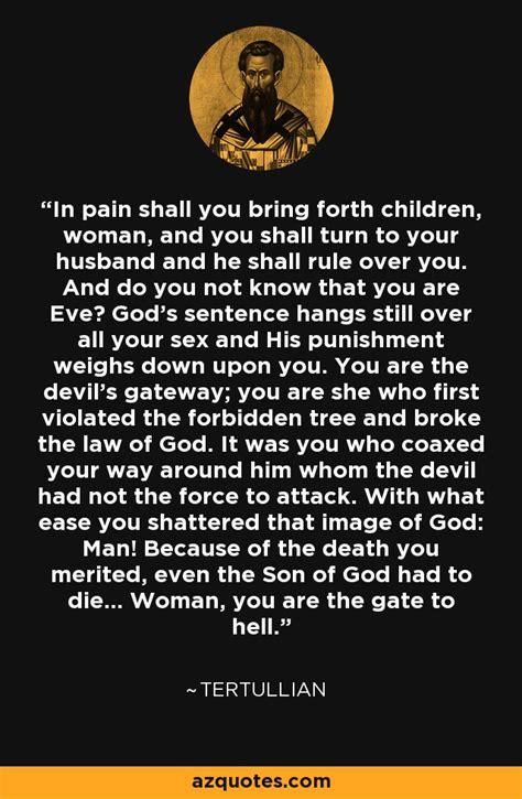 tertullian quote  pain   bring  children
