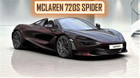 Mclaren 720s Spider : Mclaren 720s Spider Full Walk Around.