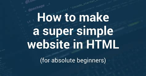 How To Make A Website How To Make A Simple Website In Html For Absolute