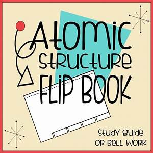 Atomic Structure Tabbed Flip Book For Interactive