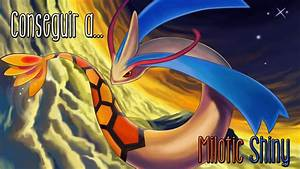 Conseguir a Milotic Shiny - ROZA - YouTube