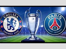 Chelsea vs PSG UCL Round of 16 Second Leg Preview