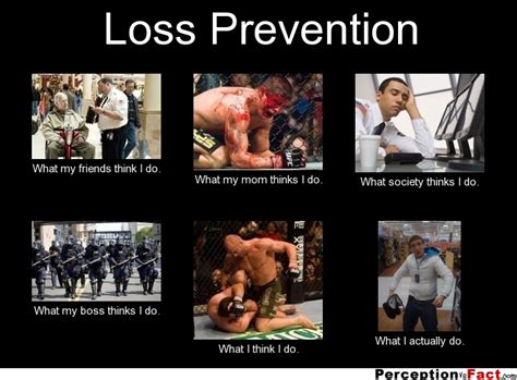 Loss Prevention Meme - loss prevention what people think i do what i really do perception vs fact