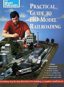 The Practical Guide To Ho Model Railroading  Kalmbach