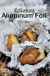 The Dangers Of Aluminum Foil (How It's Made & Is It Safe?)
