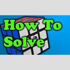 How To Solve A Rubik's Cube  Easy Method!! Youtube