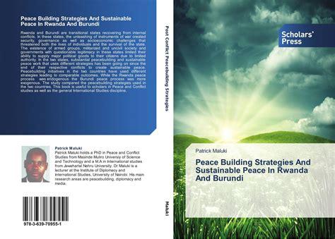 Peace Building Strategies And Sustainable Peace In Rwanda And Burundi, 9783639709551