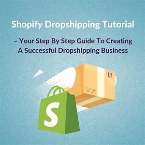 Shopify Dropshipping Tutorial  U2013 Step By Step Guide