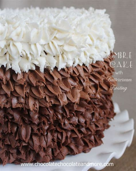 ombre cake  buttercream frosting chocolate chocolate