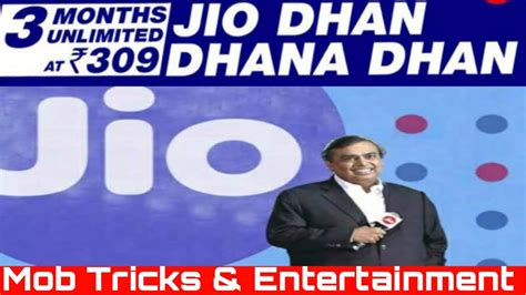 jio dhan dhana dhan offer announced users to get 84gb data for 3 months at rs 309