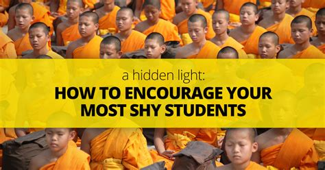 hidden light   encourage   shy students