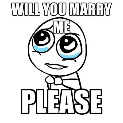 Marry Me Meme - will you marry me please create meme