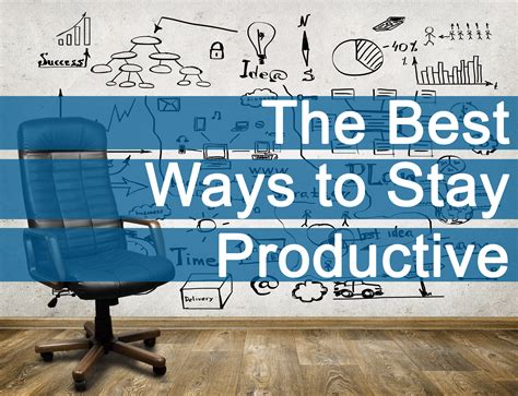 The Best Ways To Stay Productive  Smart Circle