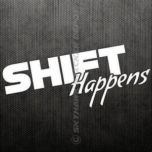 Description  You Are Purchasing Shift Happens Funny Vinyl
