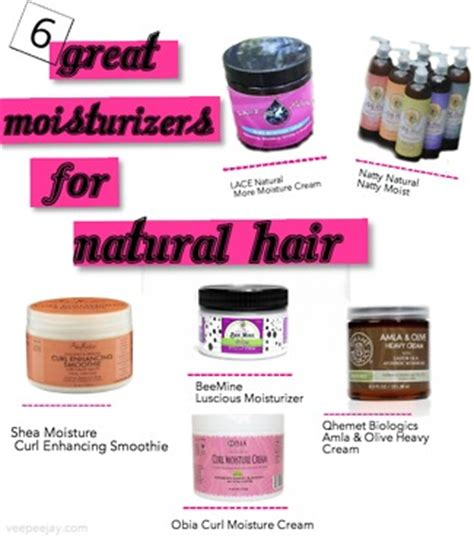 great moisturizers  natural hair veepeejay