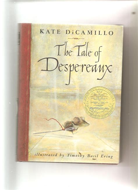 The Tale Of Despereaux Being The Story Of A Mouse A