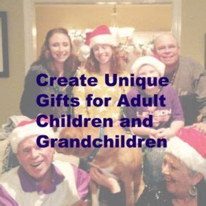 gifts for grown children create unique gifts for children and grandchildren 8210