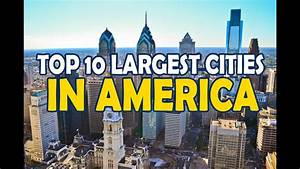 top 10 Largest cities in america - YouTube