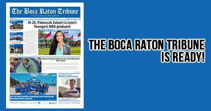 boca raton tribune ready boca ratons reliable news