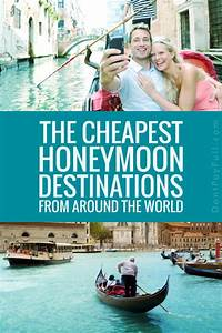 cheap honeymoon destinations With honeymoons on a budget