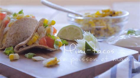 mais cuisine mini tacos de poisson et maïs cuisine futée parents pressés