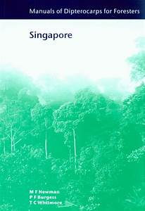 Manuals Of Dipterocarps For Foresters  Singapore