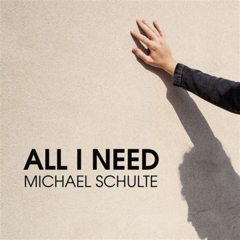 Michael Schulte - All I Need Lyrics | Genius Lyrics