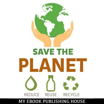 Save the Planet: Reduce Reuse and Recycle Audiobook by